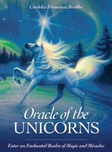 Image for Oracle of the Unicorns : A Realm of Magic, Miracles & Enchantment