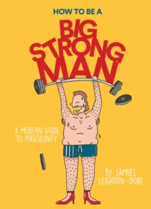 Image for How to Be a Big Strong Man