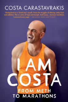 Image for I Am Costa : From Meth to Marathons
