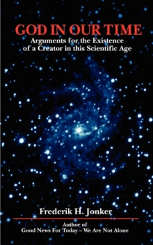 Image for God in Our Time : Arguments for the Existence of a Creator in This Scientific Age