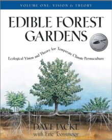 Image for Edible forest gardens  : ecological vision and theory for temperate-climate permacultureVol. 1