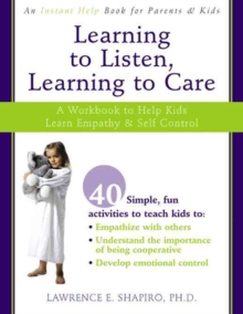 Image for Learning to Listen, Learning to Care : A Workbook to Help Kids Learn Self-control and Empathy