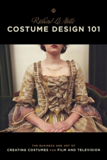 Image for Costume design 101  : the business and art of creating costumes for film and television
