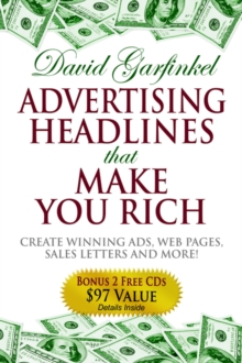 Image for Advertising Headlines That Make You Rich : Create Winning Ads, Web Pages, Sales Letters and More