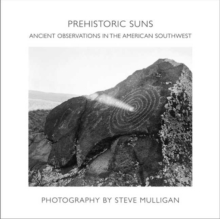 Image for Prehistoric Suns : Ancient Observations in the American Southwest