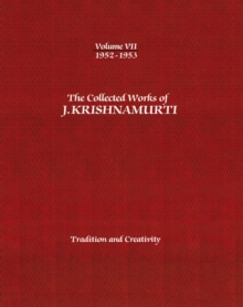 Image for The Collected Works of J.Krishnamurti  - Volume VII 1952-1953 : Tradition and Creativity