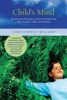 Image for Child's mind  : how mindfulness can help our children be more focused, calm, and relaxed
