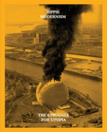 Image for Hippie modernism  : the struggle for utopia