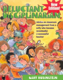 Image for Reluctant disciplinarian  : advice on classroom management from a softy who became (eventually) a successful teacher