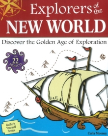 Image for Explorers of the New World : Discover the Golden Age of Exploration With 22 Projects