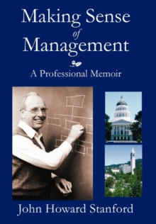 Image for Making Sense of Management : A Professional Memoir