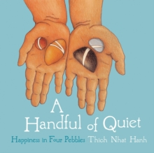 Image for A handful of quiet  : happiness in four pebbles