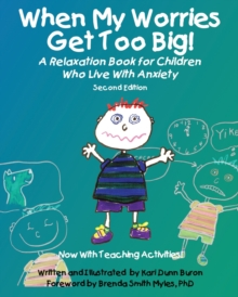 Image for When My Worries Get Too Big! : A Relaxation Book for Children Who Live with Anxiety
