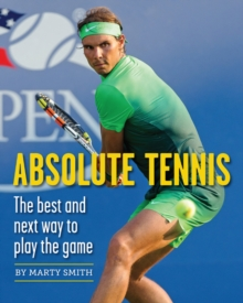 Image for Absolute tennis  : the best and next way to play the game
