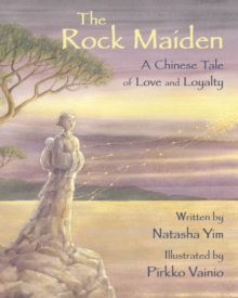 Image for The Rock Maiden : A Chinese Tale of Love and Loyalty