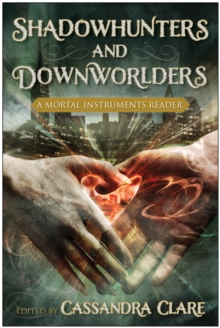 Image for Shadowhunters and Downworlders : A Mortal Instruments Reader