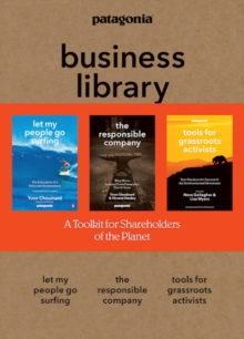 Image for The Patagonia Business Library : Including Let My People Go Surfing, The Responsible Company, and Patagonia's Tools for Grassroots Activists