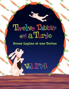 Image for Twelve Rabbits and a Turtle : Bilingual English French