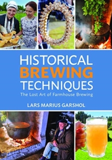 Image for Historical Brewing Techniques : The Lost Art of Farmhouse Brewing