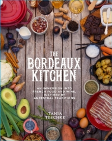 Image for The Bordeaux kitchen  : an immersion into French food and wine