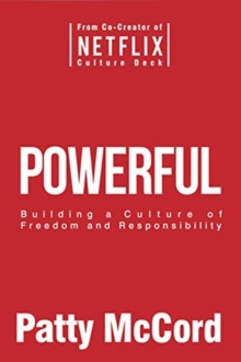 Image for Powerful  : building a culture of freedom and responsibility
