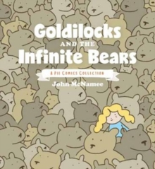 Image for Goldilocks and the infinite bears  : a Pie Comics collection