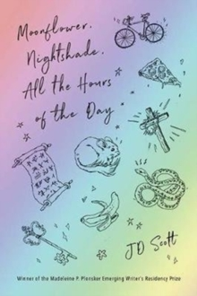 Image for Moonflower, Nightshade, All the Hours of the Day : Stories