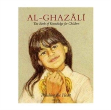 Image for Imam Al-Ghazali : The Book of Knowledge for Children