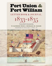 Image for Fort Union & Fort William : Letter Book & Journal, 1833-1835