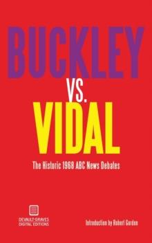 Image for Buckley vs. Vidal : The Historic 1968 ABC News Debates