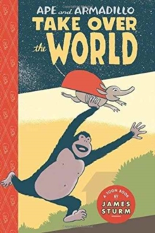 Image for Ape and Armadillo take over the world