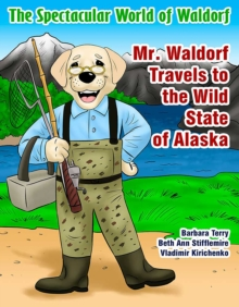 Mr. Waldorf Travels to the Wild State of Alaska