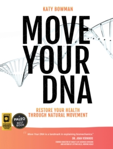 Image for Move Your DNA : Restore Your Health Through Natural Movement