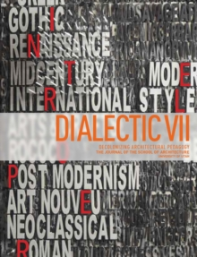Image for Dialectic VII : Architecture and Citizenship: Decolonizing Architectural Pedagogy