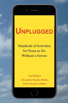 Image for Unplugged : Hundreds of Activities for Teens to Do Without a Screen