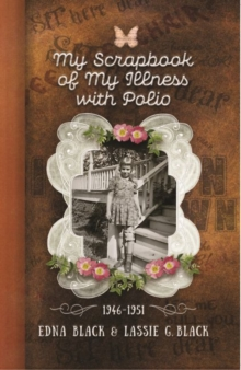 Image for My Scrapbook of My Illness with Polio, 1946-1951