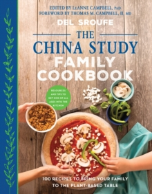 Image for The China study family cookbook: 100 recipes to bring your family to the plant-based table