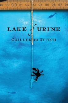 Image for Lake of urine  : a love story