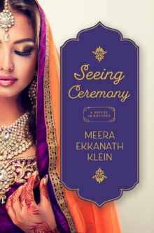 Image for Seeing Ceremony : A Novel with Recipes