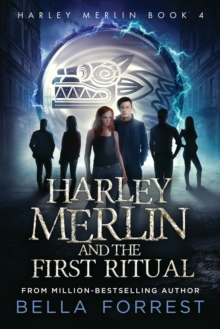 Image for Harley Merlin 4 : Harley Merlin and the First Ritual