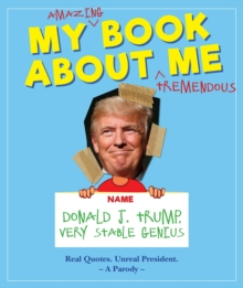 Image for My book about me by Donald J. Trump (a parody)