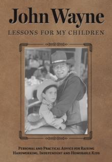 Image for John Wayne : Lessons for My Children