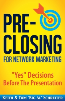 Image for Pre-Closing for Network Marketing : Yes Decisions before the Presentation