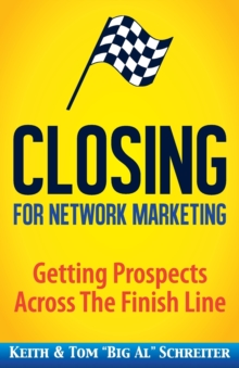Image for Closing for Network Marketing : Helping our Prospects Cross the Finish Line