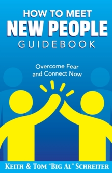 Image for How To Meet New People Guidebook : Overcome Fear and Connect Now