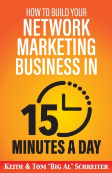 Image for How to Build Your Network Marketing Business in 15 Minutes a Day : Fast! Efficient! Awesome!