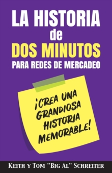 Image for La Historia de Dos Minutos para Redes de Mercadeo : !Crea una Grandiosa Historia Memorable!