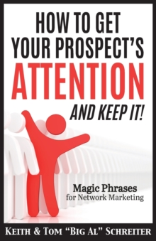 Image for How To Get Your Prospect's Attention and Keep It! : Magic Phrases For Network Marketing