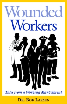 Image for Wounded Workers : Real-Life Stories of Injury and Healing