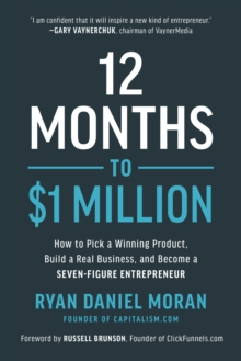 Image for 12 Months to $1 Million : How to Pick a Winning Product, Build a Real Business, and Become a Seven-Figure Entrepreneur